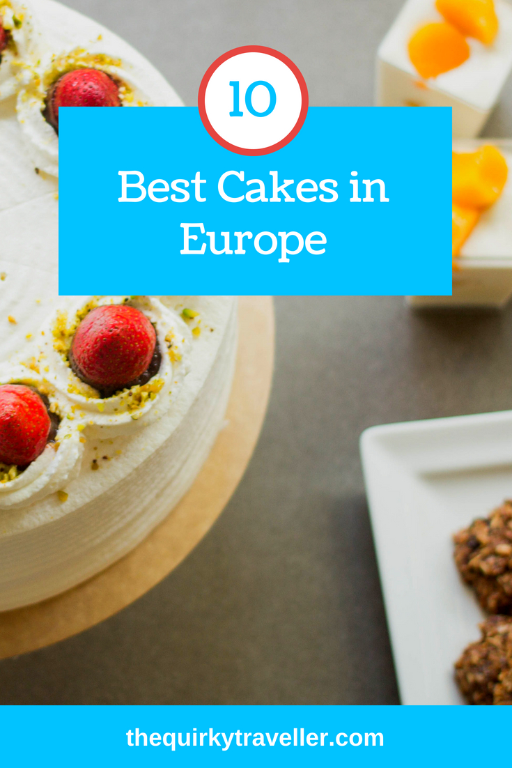 10 Best Cakes in Europe - The Quirky Traveller