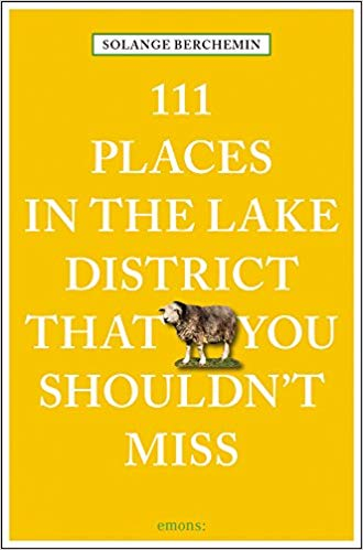 111 Places in the Lake District Guide Book by Solange Berchemin
