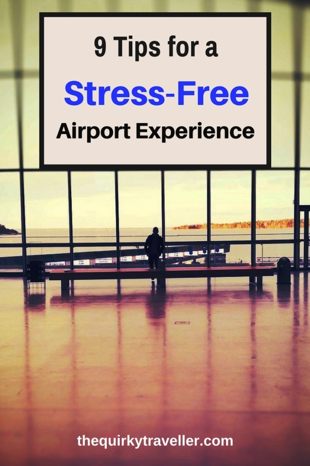 9 tips for a stress-free airport experience - the quirky traveller