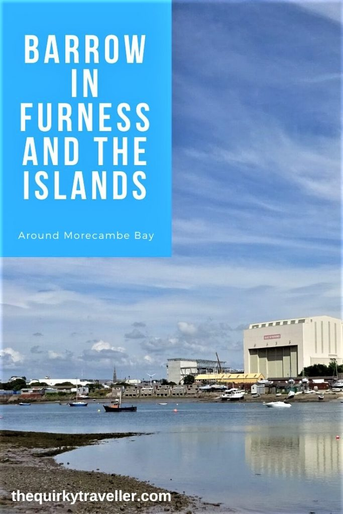 Barrow-in-Furness and the Islands - The Quirky Traveller