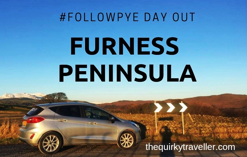 Day out around the Furness Peninsula in Cumbria with The Quirky Traveller #followpye