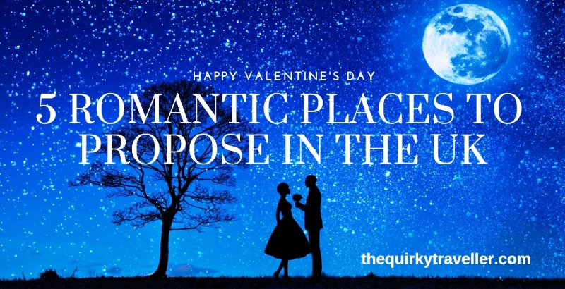 5 Romantic Places to Propose in the UK - The Quirky Traveller