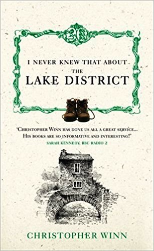 I Never Knew that about the Lake District - Christopher Winn