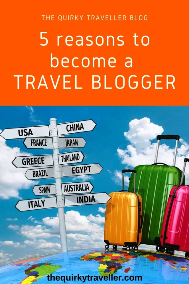 5 reasons to become a travel blogger - by Zoe Dawes