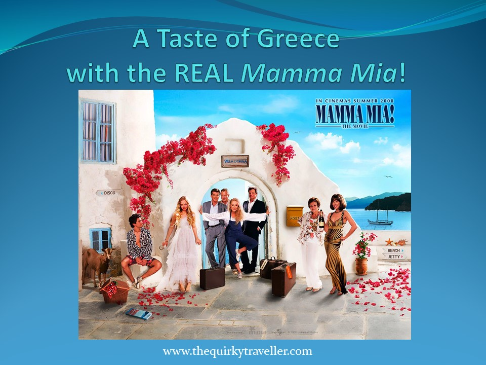 A Taste of Greece with the REAL Mamma Mia - Zoe Dawes aka The Quirky Traveller