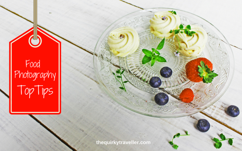 The Quirky Traveller Top Tips for Food Photography