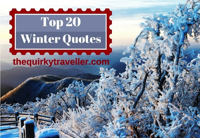 Top 20 Winter Quotes - The Quirky Traveller